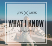 JØD x MEID – What I Know feat Maki Flow