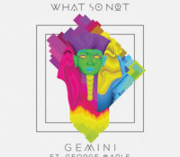 What So Not – Gemini (feat. George Maple)