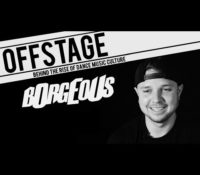"BORGEOUS ""Offstage"" Parts 1, 2 & 3 *Video*"