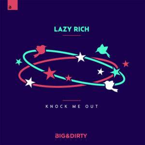 Lazy Rich - Knock Me Out