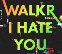 WALKR 'I HATE U' OUT NOW ON SCORPIO MUSIC