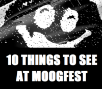 10 THINGS TO SEE AT MOOGFEST 2017
