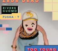 "Zeds Dead Share New Video For ""Too Young (Ft. Rivers Cuomo and Pusha T)"""