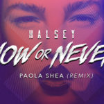 Halsey – Now Or Never (Paola Shea Remix)