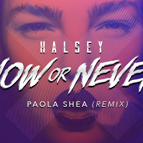 Halsey - Now Or Never (Paola Shea Remix)