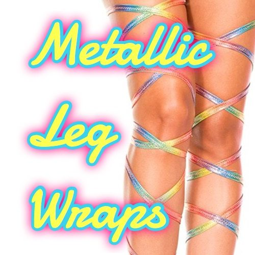 Metallic Leg Wraps - Women of EDM