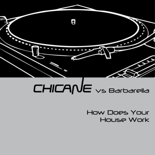 Chicane vs Barbarella - How Does Your House Work
