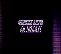GREEK LIFE & EDM