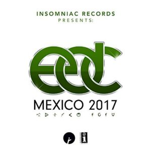 Insomniac Records Presents: EDC Mexico 2017 [Explicit]