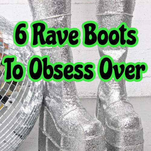6 Rave Boots to Obsess Over