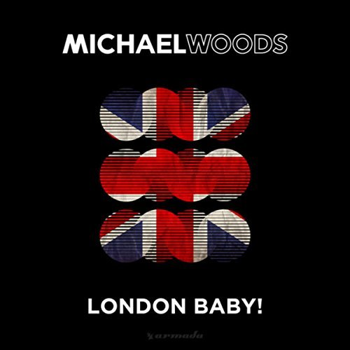 Michael Woods - London Baby!