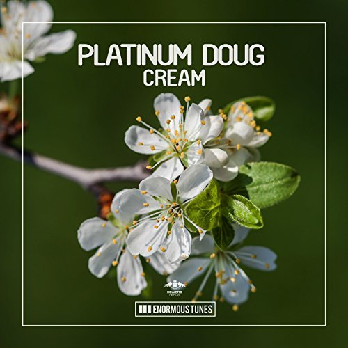 Platinum Doug - Cream (Radio Mix)