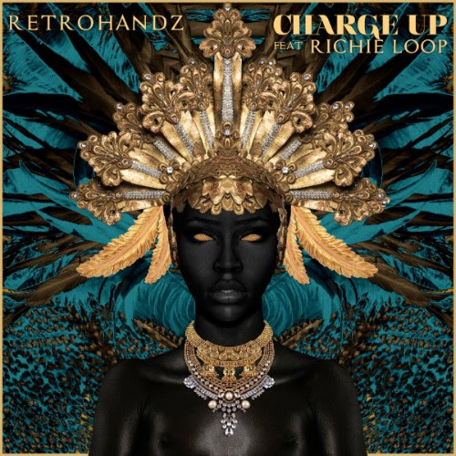"RETROHANDZ ""Charge Up"" (feat. Richie Loop)"