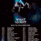 What So Not World Tour