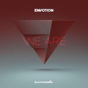 Envotion – We Are
