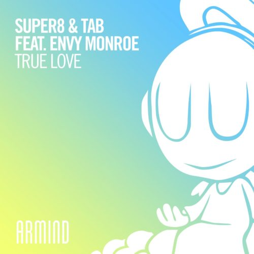 Super8 & Tab feat. Envy Monroe True Love