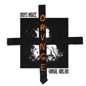 "Boys Noize and Virgil Abloh ""ORVNGE"""