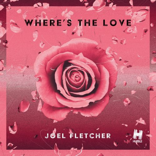 Joel Fletcher's - Where is the Love