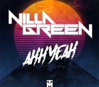 "5 Reasons Nilla Green's ""AHH YEAH"" Should Be In Your Playlist"