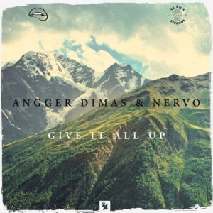 Angger Dimas and NERVO - 'Give It All Up'