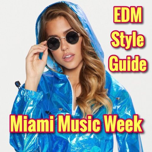 Miami Music Week EDM Style Guide by Samantha