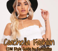 Coachella Fashion ~ EDM Style Guide by Samantha