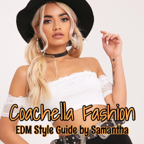 Coachella Fashion Style Guide