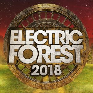 Electric Forest Festival 2018 FIRST WEEKEND