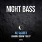 AC Slater Releases New EP, 'I Wanna Show You'