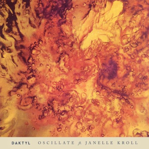 "Daktyl Drops Stirring Single, ""Oscillate"" ft. Vocalist Janelle Kroll"