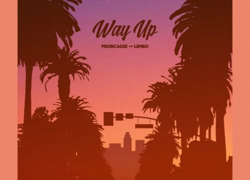 Probcause & Lembo Release New EP, 'Way Up'