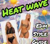 Heat Wave ~ EDM Style Guide by Liv