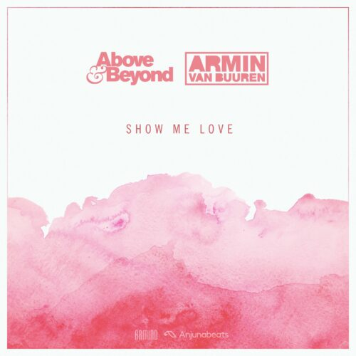 Above & Beyond, Armen Van Buuren - Show Me Love