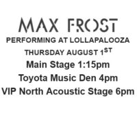 Max Frost Performing at Lollapalooza 2019